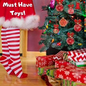 Must Have Toys!