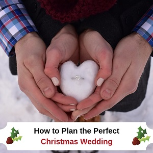 How To Plan The Perfect Christmas Wedding