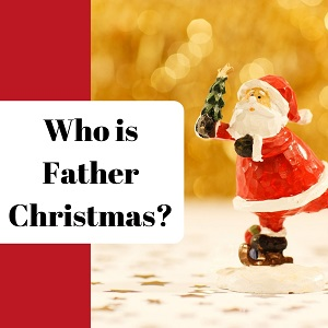 Who Is Father Christmas