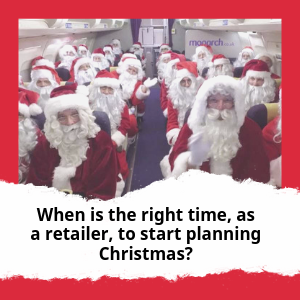 When Is The Right Time, As A Retailer, To Start Planning Christmas_