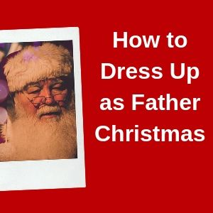 Https://www.hireasanta.co.uk/wp-content/uploads/2019/09/How-to-Dress-Up-as-Father-Christmas.jpg