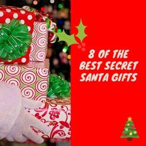 8 Of The Best Secret Santa Gifts