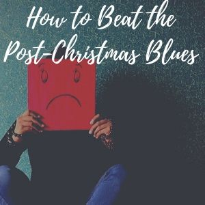 How To Beat The Post Christmas Blues