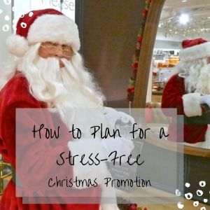 How To Plan For A Stress-Free Christmas Promotion
