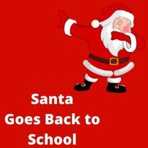 Santa Goes Back To School