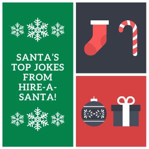 Santa's Top Jokes From Hire-a-Santa!