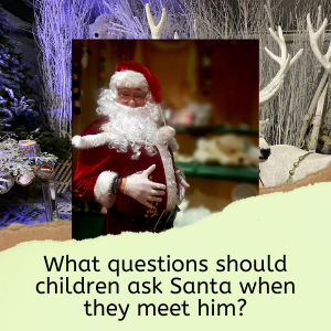 What Questions Should Children Ask Santa When They Meet Him
